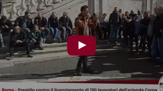 [ROMA] Manifestazione sotto al Campidoglio contro il licenziamento di 130 lavoratori dell'azienda Corpa